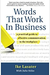 Words That Work In Business: A Practical Guide to Effective Communication in the Workplace (Nonviolent Communication Guides) Paperback