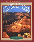 Grand Canyon National Park (True Books: National Parks (Paperback))