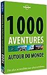 1000 aventures autour du monde - 1ed par Planet