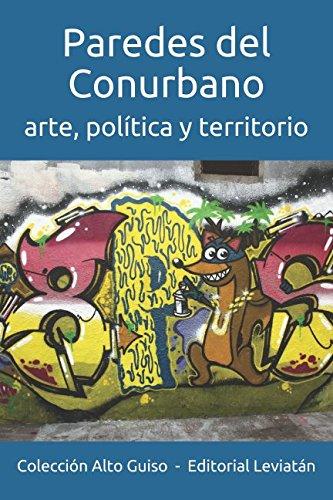 Paredes del Conurbano: arte, politica y territorio (Alto Guiso)  [Banga, Fabian] (Tapa Blanda)