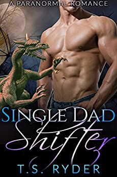 Single Dad Shifter by [Ryder, T. S.]