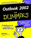 Outlook® 2002 for Dummies®, Bill Dyszel, 0764508288