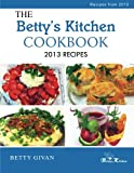 The Bettyskitchen Cookbook: 2013 Recipes