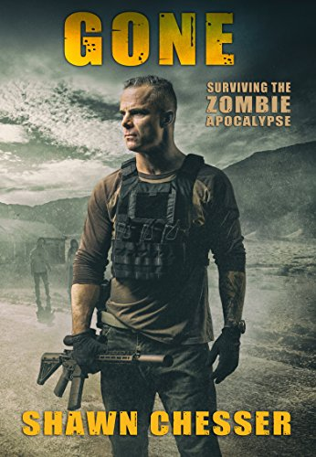 Gone (Surviving the Zombie Apocalypse Book 13) by [Chesser, Shawn]