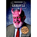 Professor Gargoyle: Tales from Lovecraft Middle School, Book 1 | Charles Gilman