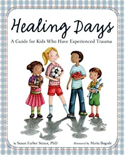 Healing Days A Guide For Kids Who Have Experienced Trauma