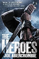 The Heroes (Set in the World of The First Law Book 2)