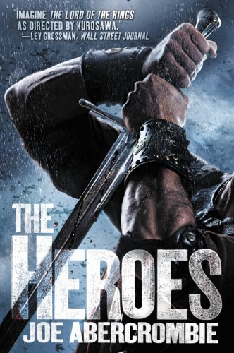 The Heroes (Set in the World of The First Law) (Best Company Of Heroes Game)