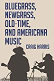 img - for Bluegrass, Newgrass, Old-Time, and Americana Music book / textbook / text book