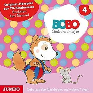 Bobo auf dem Dachboden und weitere Folgen (Bobo Siebenschläfer 4) Hörspiel