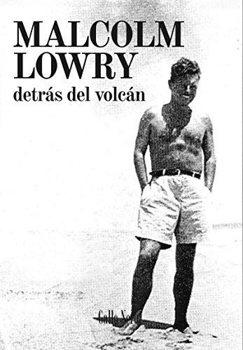Descargar Libro Detrás Del Volcán: Carta De Defensa Para Bajo El Volcán Malcolm Lowry
