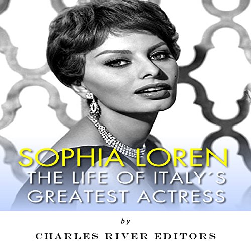 Loren Actress Sophia - Sophia Loren: The Life of Italy's Greatest Actress