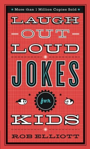 Laugh-Out-Loud Jokes for Kids by Rob Elliott