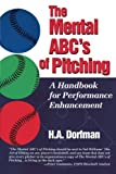 The Mental ABC's of Pitching: A Handbook for Performance Enhancement (English Edition)