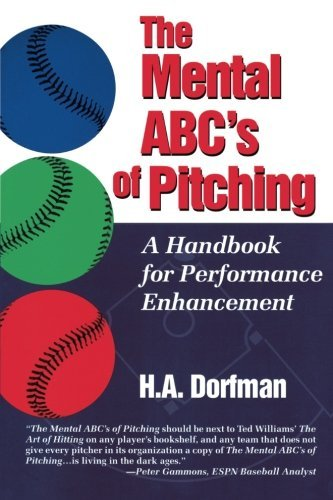 Amazon the mental abcs of pitching a handbook for performance the mental abcs of pitching a handbook for performance enhancement by dorfman h a fandeluxe Gallery