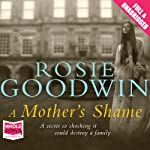 A Mother's Shame | Rosie Goodwin
