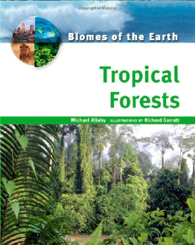 Tropical Forests (Biomes of the Earth)**OUT OF PRINT**
