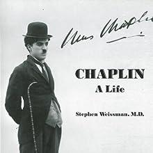 Chaplin: A Life Audiobook by Stephen Weissman Narrated by Steve West