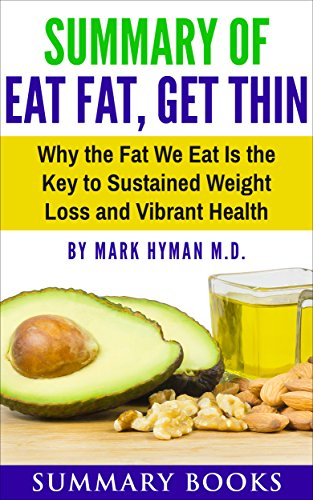 summary-of-eat-fat-get-thin-why-the-fat-we-eat-is-the-key-to-sustained-weight-loss-and-vibrant-healt