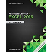 Shelly Cashman Series Microsoft Office 365 & Excel 2016: Intermediate