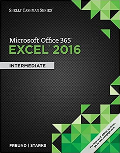 Shelly Cashman Series Microsoft Office 365 & Excel 2016: Intermediate by Freund/Last