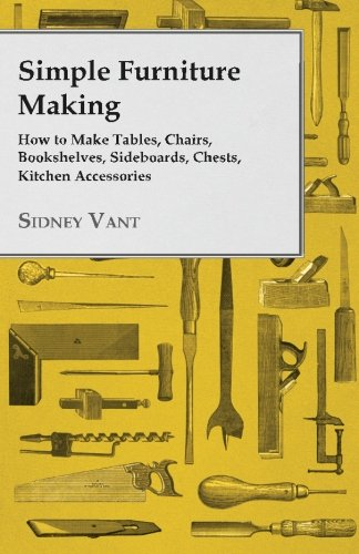 simple furniture making how make tables chairs bookshelves s
