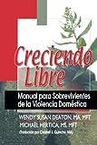 img - for Creciendo Libre: Manual para Sobrevivientes de la Violencia Dom stica by Michael Hertica (2003-09-04) book / textbook / text book
