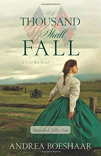 A Thousand Shall Fall: A Civil War Novel (Shenandoah Valley Saga)