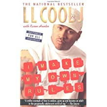 I make my own rules; by LL Cool J [pseud.].
