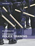 Critical Issues in Police Training (2nd Edition)