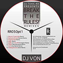 Break the Rules! (Electric Controlled Remix)