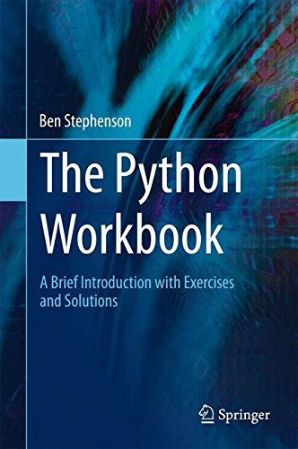 The Python Workbook: A Brief Introduction with Exercises and Solutions by Springer