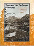 Time and the Tuolumne Landscape : Continuity and Change in the Yosemite High Country, Vale, Thomas R. and Vale, Geraldine R., 0874804299