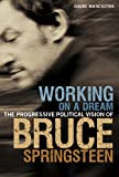 Working on a Dream: The Progressive Political Vision of Bruce Springsteen