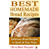 Best Homemade Bread Recipes: Delicious Bread Recipes in Quick & Easy Ways