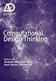 Computational Design Thinking, Achim Menges and Sean Ahlquist, 047066570X