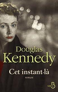 Cet instant-là : [roman], Kennedy, Douglas