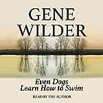 Even Dogs Learn How to Swim | Gene Wilder