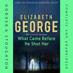 What Came Before He Shot Her | Elizabeth George