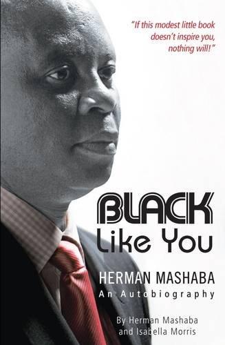 Read Online Black like you: Herman Mashaba - an autobiography pdf