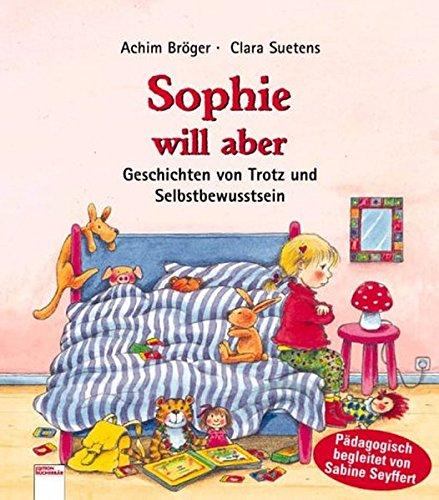 sophie-will-aber-geschichten-von-trotz-und-selbstbewusstsein