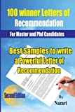 100 Winner Letters Of Recommendation: For Master and PhD Candidates: Best Samples to Write a Powerful Letter of Recommendation