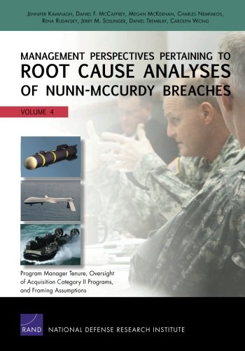 Management Perspectives Pertaining to Root Cause Analyses of Nunn-McCurdy Breaches, Volume 4: Program Manager Tenure, Oversight of Acquisition Category II Programs, and Framing Assumptions