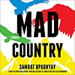 Mad Country: Stories | Samrat Upadhyay