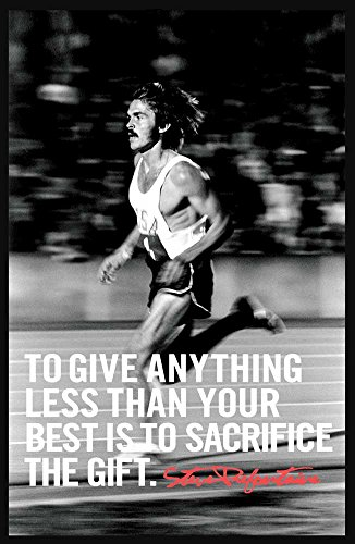 To Give Anything Less Than Your Best Is To Sacrifice The Gift - Steve Prefontaine Athlete Art Print — Athlete Memorabilia — 11x17 Poster, Vibrant Color, Features Steve Prefontaine.