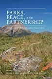 img - for Parks, Peace, and Partnership: Global Initiatives in Transboundary Conservation (Energy, Ecology and the Environment) book / textbook / text book