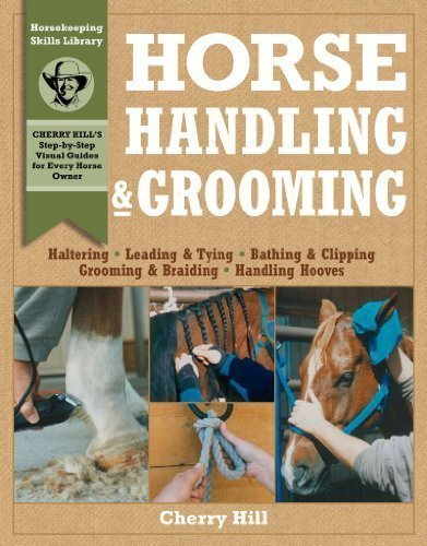 Horse Handling & Grooming: Haltering * Leading & Tying * Bathing & Clipping * Grooming & Braiding * Handling Hooves (Horsekeeping Skills Library) by Richard Klimesh published by Storey Publishing, LLC (1997)