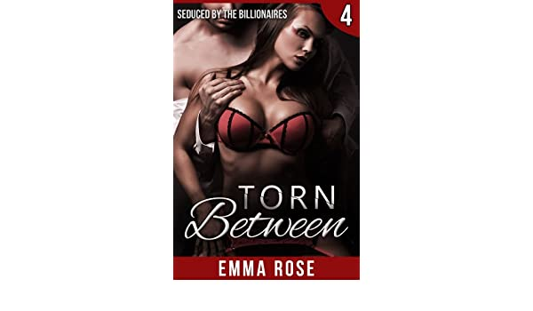 Torn Between 3: Seduced by the Billionaires