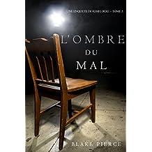 L'ombre du mal (Une Enquête de Keri Locke – Tome 3) (French Edition)