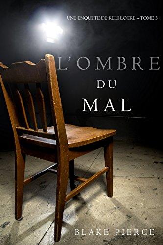 Lombre du mal (Une Enquête de Keri Locke – Tome 3) (French Edition)